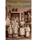 The Straits Chinese House: Domestic Life and Traditions