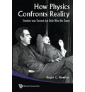 How Physics Confronts Reality: Einstein Was Correct, But Bohr Won the Game