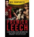 Premier Leech: A Story of Greed Sleaze and Corruption