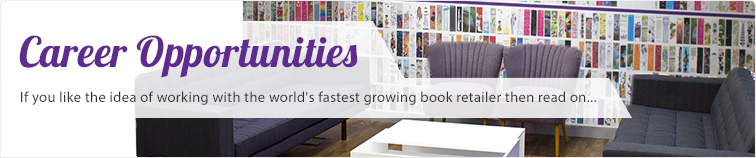 Career opportunities :: If you like the idea of working with the world's fastest growing book retailer then read on...