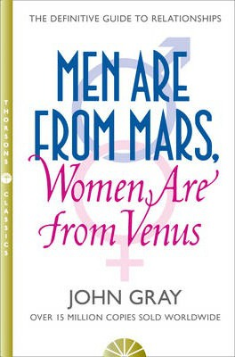 Men are from Mars, Women are from Venus: AND How to Get What You Want in Your Relationships