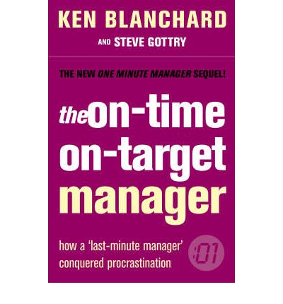 The One Minute Manager: The On-Time, On-Target Manager
