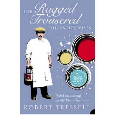 Harper Perennial Modern Classics: The Ragged Trousered Philanthropists