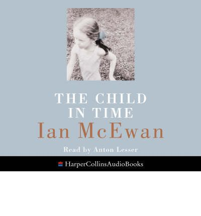 an analysis of ian mcewans the child in time The child in time, it's safe to say, wasn't the standard sunday evening drama even though it was another starry literary adaptation on bbc1 at 9pm.