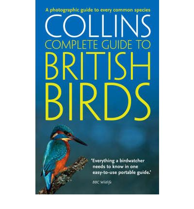 Collins Complete Guide: British Birds: A Photographic Guide to Every Common Species