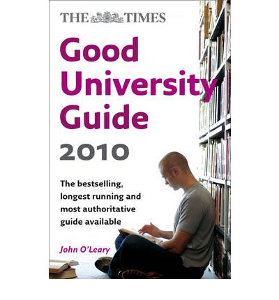 "The ""Times"" Good University Guide 2010"