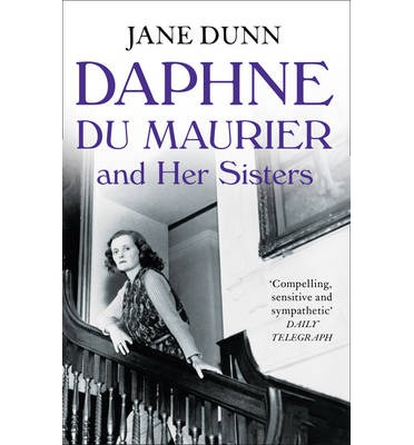 Daphne du Maurier and Her Sisters : The Hidden Lives of Piffy, Bird and Bing