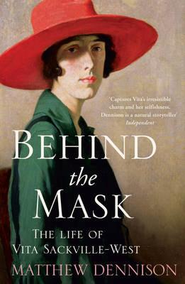 Behind the Mask : The Life of Vita Sackville-West