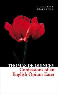 Collins Classics: Confessions of an English Opium Eater
