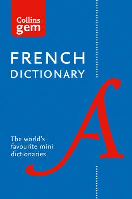 Collins Gem: Collins French Dictionary: 40,000 Words and Phrases in a Mini Format