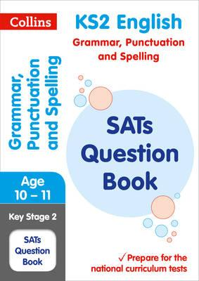 Collins KS2 SATs Revision and Practice - New Curriculum: KS2 Grammar, Punctuation and Spelling SATs Question Book