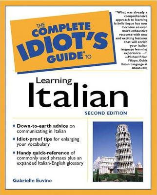 The Complete Idiot's Guide to Learning Italian on Your Own