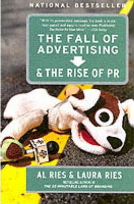 The Fall of Advertising and the Rise of PR