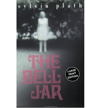 Brilliant but disturbed the bell jar by esther greenwood