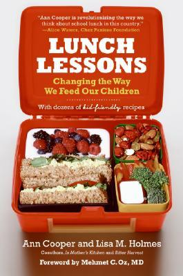 Lunch Lessons : Changing the Way We Feed Our Children