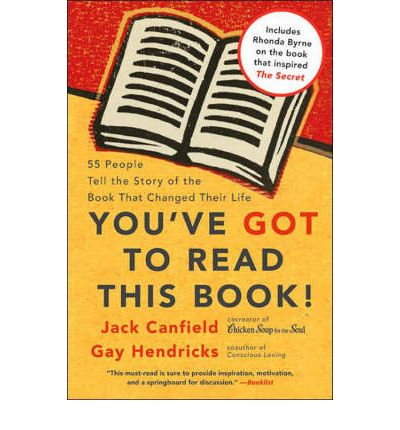 You've Got to Read This Book! : 55 People Tell the Story of the Book That Changed Their Life