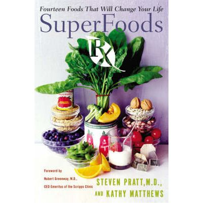 Superfoods RX : Fourteen Foods That Will Change Your Life