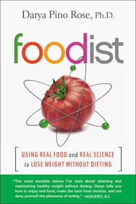 Foodist : Using Real Food and Real Science to Lose Weight Without Dieting