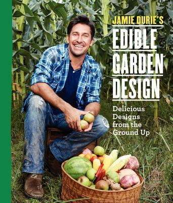 Jamie durie 39 s edible garden design jamie durie for Jamie durie garden designs