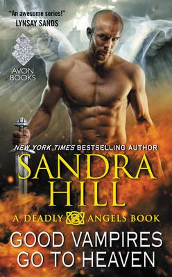 Good Vampires Go to Heaven : A Deadly Angels Book