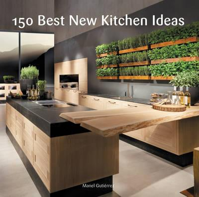 150 best new kitchen ideas manel gutierrez 9780062396129