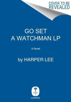 Go Set a Watchman (large print)