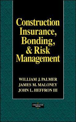 Construction insurance bonding and risk management for Insurance construction types