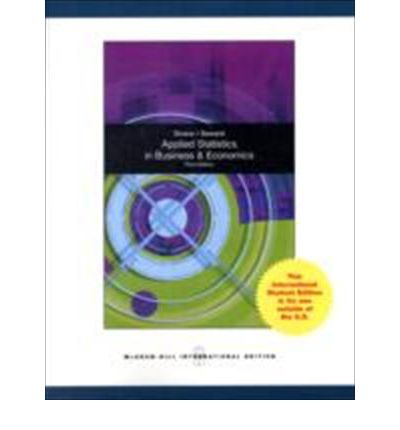 applied statistics in business and economics by doane and seward Buy applied statistics in business and economics 5 by david doane, lori seward (isbn: 9781259255885) from amazon's book store everyday low prices and free delivery on eligible orders.