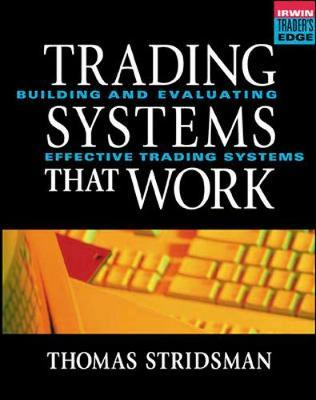 Tradings Systems That Work : Building and Evaluating Effective Trading Systems
