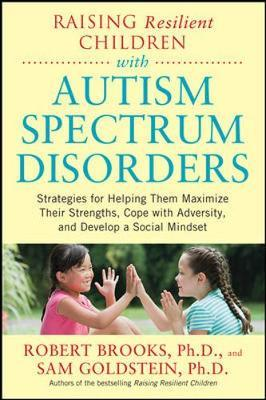 Ebooks download gratuito epub Raising Resilient Children with Autism Spectrum Disorders: Strategies for Maximizing Their Strengths, Coping with Adversity, and Developing a Social Mindset by Robert Brooks (Italian Edition) PDF