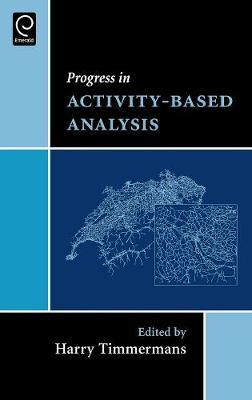Progress in Activity-Based Analysis : Harry Timmermans