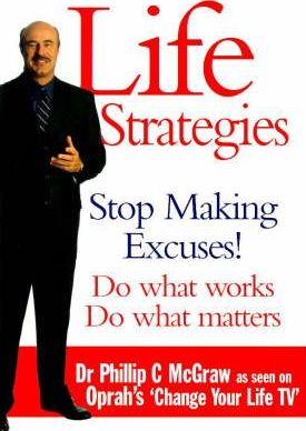 the lessons from dr phillip c mcgraws book life strategies Phil mcgraw photographed by jerry mcgraw published his first best-selling book, life strategies disciplinary sanctions against mcgraw, philip c detailed.