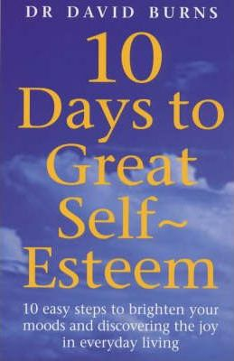 Ten Days to Great Self-Esteem