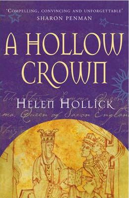 A Hollow Crown : the Story of Emma, Queen of Saxon England