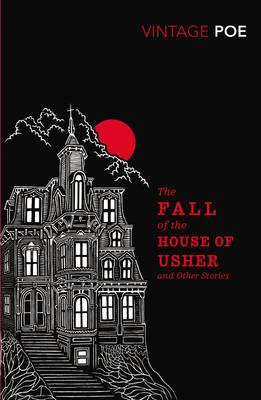 The Fall of the House of Usher and Other Stories : Edgar Allan Poe ...