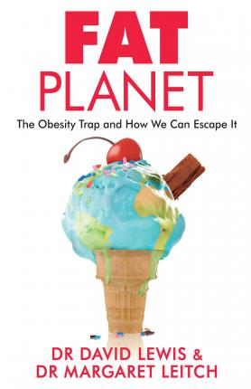 Fat Planet : The Obesity Trap and How We Can Escape it