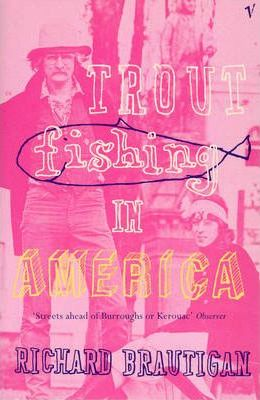 Trout fishing in america richard brautigan 9780099747710 for Trout fishing in america