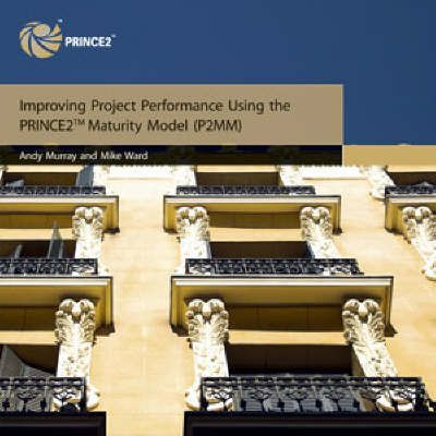 Improving Project Performance Using PRINCE2 Maturity Model