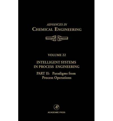 Intelligent Systems in Process Engineering: Paradigms from Process Operations Pt. 2