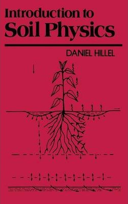 Introduction to soil physics daniel j hillel 9780123485205 for Introduction of soil