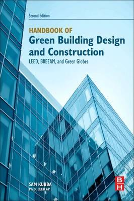 Handbook of Green Building Design and Construction : Leed, Breeam, and Green Globes