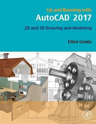 Up and Running with AutoCAD 2017 : 2D and 3D Drawing and Modeling