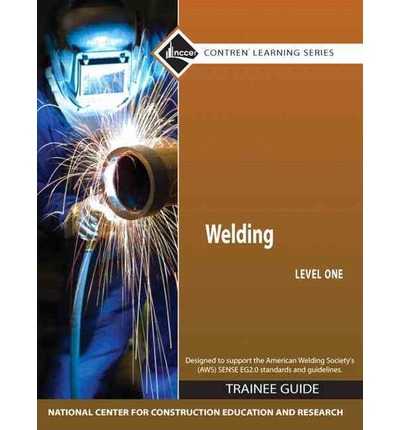 Welding Level 1 Trainee Guide, Paperback, Plus NCCERconnect with EText