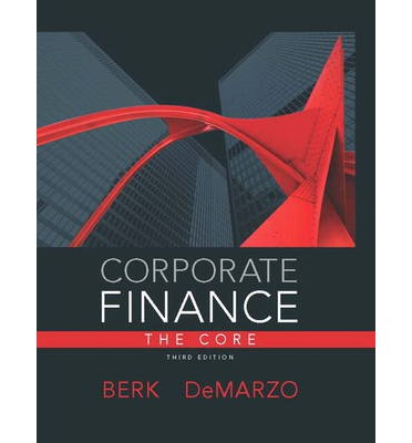 corporate finance the core ch Corporate finance: the core, global edition by berk, jonathan and a great selection of similar used, new and collectible books available now at abebookscom.