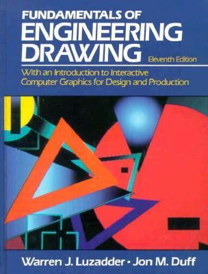 The Fundamentals of Engineering Drawing : With an Introduction to Interactive Computer Graphics for Design and Production