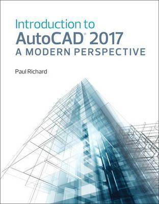 Introduction to AutoCAD 2017 : A Modern Perspective