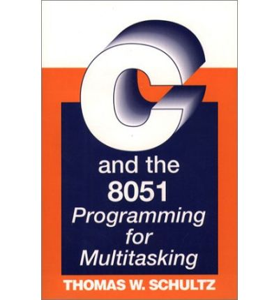 C and the 8051 : Programming for Multitasking