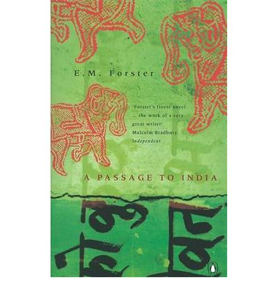 a passage to india by e m forster As e m forster illustrates in the novel with the same title as this blog, india is full  of contradictions you cannot help but notice and hear how big the country is.