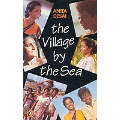 village by the sea anita desai chapter summary Themes of the village by the sea by anita desai the novel, 'the village by the sea' by anita desai is about how hari and lila struggle for the survival of their family in the absence of their drunken father and ill mother.