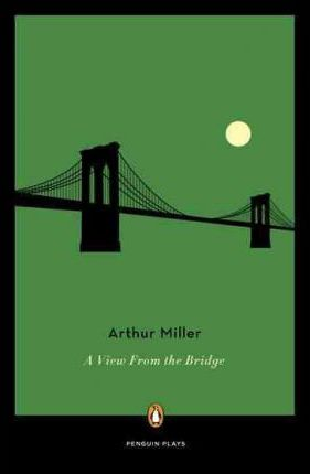 essay on a view from the bridge by arthur miller